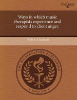 Ways in Which Music Therapists Experience and Respond to Client Anger. - Nancy A. Jackson