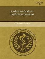 Analytic Methods for Diophantine Problems. - Craig Valere Spencer