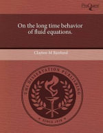 On the Long Time Behavior of Fluid Equations. - Clayton M. Bjorland