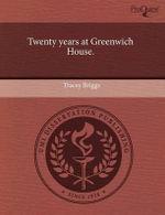 Twenty Years at Greenwich House. - Tracey Briggs