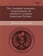 The Troubled Economic Consciousness of Nineteen Twenties American Fiction. - Enrique Santiago Del Valle