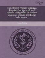 The Effect of Primary Language, Linguistic Background, and Cultural Background on Student Measures of Socio-Emotional Adjustment. - Susan Brittain