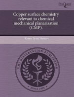 Copper Surface Chemistry Relevant to Chemical Mechanical Planarization (Cmp). - Karen Lynn Stewart