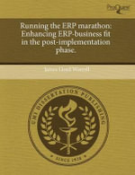 Running the Erp Marathon : Enhancing Erp-Business Fit in the Post-Implementation Phase. - James Lloyd Worrell