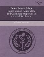 Ora Et Labora : Labor Transitions on Benedictine and Carmelite Properties in Colonial Sao Paulo. - Professor Elizabeth A Johnson
