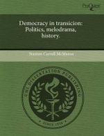 Democracy in Transicion : Politics, Melodrama, History. - Stanton Carroll McManus