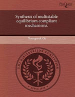 Synthesis of Multistable Equilibrium Compliant Mechanisms. - Youngseok Oh