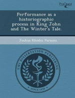 Performance as a Historiographic Process in King John and the Winter's Tale. : The Political Origins of Environmental Degradation and Environmental Amelioration; Patterns, Processes, Outcomes; A Comparative Study of Japan, China, and Europe. - Mark D Whitaker