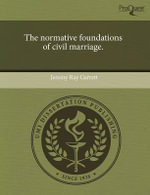 The Normative Foundations of Civil Marriage. - Jeremy Ray Garrett