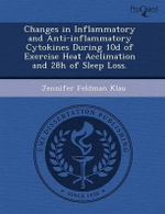 Changes in Inflammatory and Anti-Inflammatory Cytokines During 10d of Exercise Heat Acclimation and 28h of Sleep Loss. - Travis Smith