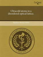 Ultracold Atoms in a Disordered Optical Lattice. - Matthew Robert White