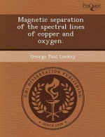 Magnetic Separation of the Spectral Lines of Copper and Oxygen. : Examining the Presence or Absence of Contextualization and