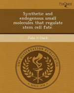 Synthetic and Endogenous Small Molecules That Regulate Stem Cell Fate. - Julie H Clark