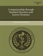 Companionship Through Standard Question and Answer Routines. - Ryan Saxon Davidson