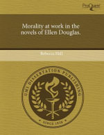Morality at Work in the Novels of Ellen Douglas. - Rebecca Hall