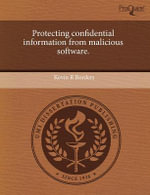 Protecting Confidential Information from Malicious Software. - Kevin R Borders