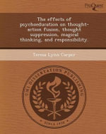 The Effects of Psychoeducation on Thought-Action Fusion, Thought Suppression, Magical Thinking, and Responsibility. : Outlining the Construct of Sexual Orientation and ... - Teresa Lynn Carper