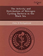 The Activity and Distribution of Nitrogen Cycling Bacteria in the Black Sea. - Minerva S Chavez