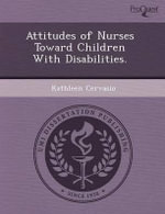 Attitudes of Nurses Toward Children with Disabilities. - Mark Supanich