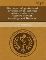 The Impact of Professional Development in Informal Science Contexts on Teachers' Content Knowledge and Discourse. : Interactions of Population Density and Chemical Si... - Boy Tanto