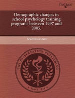 Demographic Changes in School Psychology Training Programs Between 1997 and 2005. : Implications for Secondary Mathematics Teachers' A... - Sharon Cannon