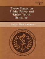 Three Essays on Public Policy and Risky Youth Behavior. - Susan Borden