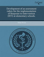 Development of an Assessment Rubric for the Implementation of Response to Intervention (Rti) at Elementary Schools. - Kimy H Liu