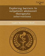 Exploring Barriers to Outpatient Adolescent Therapeutic Interventions . : A Meta-Analysis of Clinical and Recidivism Outcome... - Azadeh Masalehdan Block