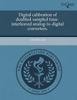 Digital Calibration of Doubled-Sampled Time-Interleaved Analog-To-Digital Converters. - Chi Ho Law