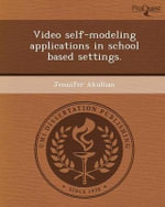 Video Self-Modeling Applications in School Based Settings. - Jennifer Akullian