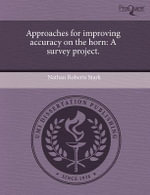 Approaches for Improving Accuracy on the Horn : A Survey Project. - Nathan Roberts Stark