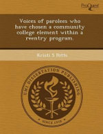Voices of Parolees Who Have Chosen a Community College Element Within a Reentry Program. : An Analysis of Heinrich Von Kleist's