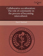 Collaborative Acculturation : The Role of Community in the Process of Becoming Intercultural. - Paul F Hartford