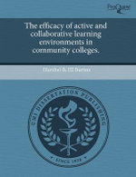 The Efficacy of Active and Collaborative Learning Environments in Community Colleges. - Hurshel B III Burton