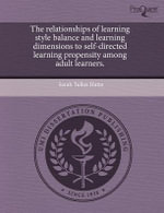 The Relationships of Learning Style Balance and Learning Dimensions to Self-Directed Learning Propensity Among Adult Learners. : The Photo-Texts of Wright Morris. - Sarah Tullos Hutto
