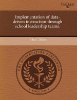 Implementation of Data-Driven Instruction Through School Leadership Teams. - John C Billen