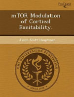 Mtor Modulation of Cortical Excitability. - Tao Wang