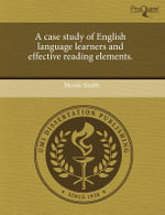A Case Study of English Language Learners and Effective Reading Elements. - Nicole Smith