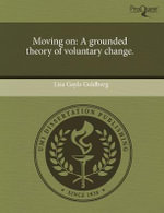 Moving on : A Grounded Theory of Voluntary Change. - Lisa Gayle Goldberg