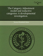 The Category Adjustment Model and Inductive Categories : A Developmental Investigation. - Teresa Elizabeth Betts