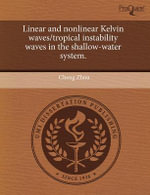 Linear and Nonlinear Kelvin Waves/Tropical Instability Waves in the Shallow-Water System. - Cheng Zhou
