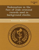 Redemption in the Face of Stale Criminal Records Used in Background Checks. - Robert Preston Riekenberg Ricci