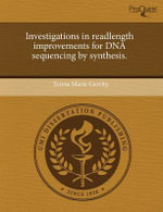 Investigations in Readlength Improvements for DNA Sequencing by Synthesis. - Teresa Marie Gerrity