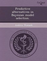Predictive Alternatives in Bayesian Model Selection. : Nutrient Regulation of Aging and Development by Pha-4/Foxa. - Karyn L Sheaffer
