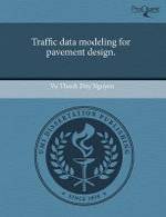 Traffic Data Modeling for Pavement Design. - Vu Thanh Duy Nguyen