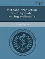 Methane Production from Hydrate-Bearing Sediments. - Rebecca Tiffany Trout