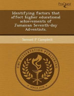 Identifying Factors That Affect Higher Educational Achievements of Jamaican Seventh-Day Adventists. - Fred Betz