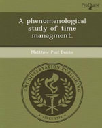 A Phenomenological Study of Time Managment. - Matthew Paul Danko