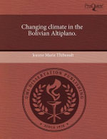 Changing Climate in the Bolivian Altiplano. : Socioeconomic Determinants as Predictors of Dispar... - Jeanne Marie Thibeault