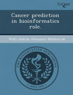 Cancer Prediction in Bioinformatics Role. - Gary W Wojtas